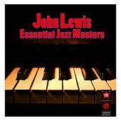 Essential Jazz Masters by John Lewis
