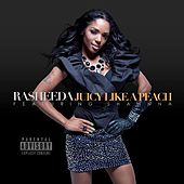 Juicy Like A Peach (feat. Shawnna) - Single by Rasheeda