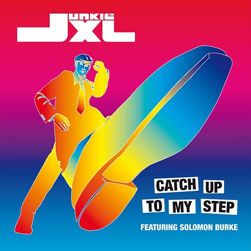 Catch Up To My Step by Junkie XL