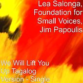 We Will Lift You Up Tagalog Version - Single by Lea Salonga