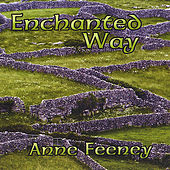Enchanted Way by Anne Feeney