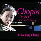 Chopin Etudes Op. 10 & Op. 25 by Hsia-Jung Chang