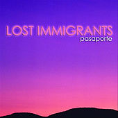 Pasaporte by Lost Immigrants