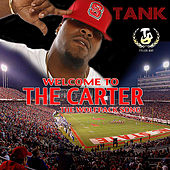 Welcome To the Carter by Tank