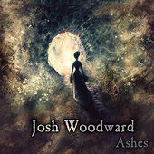Ashes by Josh Woodward