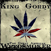 The Great American Weed Smoker by King Gordy