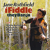 I Fiddle the Banjo by Jane Rothfield