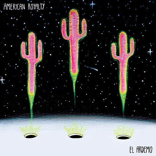 El Ardemo by American Royalty