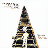 Return of the Drifter(Moralistic songs & recitations.. accordin' to MARK) by Mark Brine