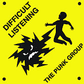 Difficult Listening by The Punk Group