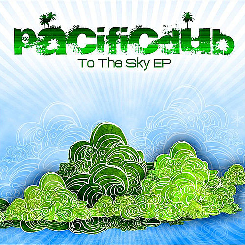 To The Sky EP by Pacific Dub