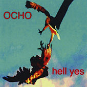 Hell Yes by Ocho