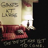 The Best Has Yet To Come by Giants At Large