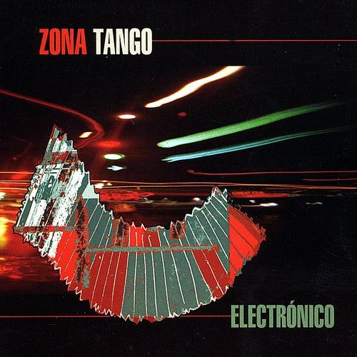 Electronico Re-Edition by Zona Tango