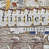 Stripped by Fisher