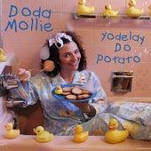 Yodelay Do Potato by Doda Mollie