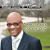 How Far Back Can You Go by Bishop Larry D. Trotter