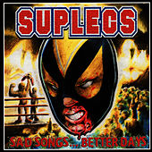 Sad Songs...Better Days by Suplecs