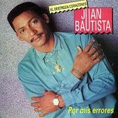 Por Mis Errores by Juan Bautista