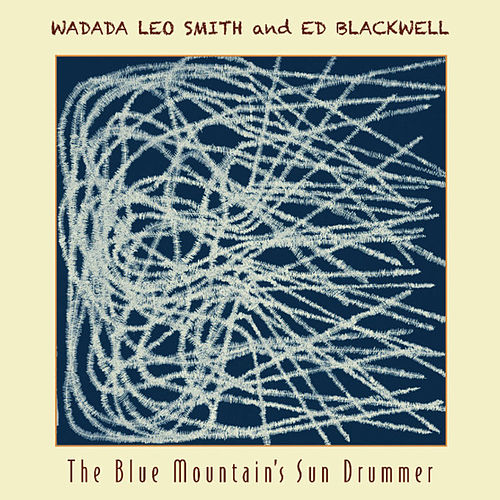 The Blue Mountain's Sun Drummer by Wadada Leo Smith