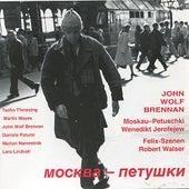 Moskau-Petuschki / Felix-Szenen by John Wolf Brennan