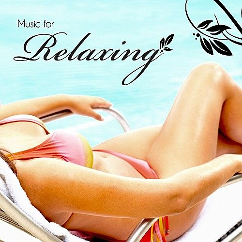 Music For Relaxing by Various Artists