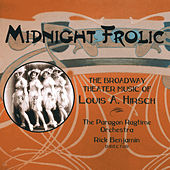 Midnight Frolic – The BroadwayTheater Music of Louis A. Hirsch by Various Artists