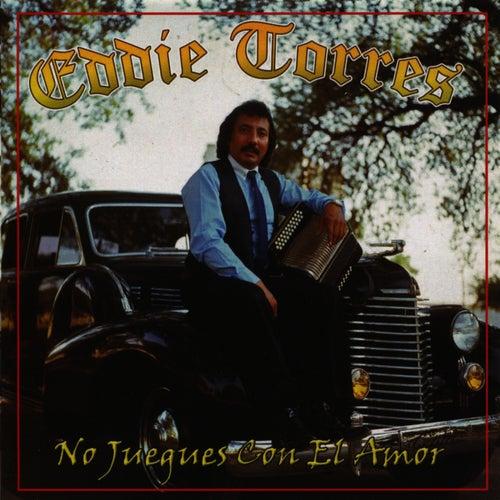 No Juegues Con El Amor by Eddie 'Lalo' Torres