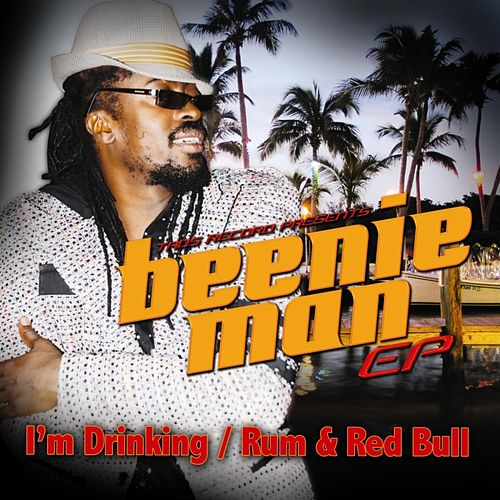 Beenie Man EP - I'm Drinking/Rum & Red Bull by Beenie Man