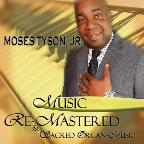 Music (Re-Mastered) by Moses Tyson, Jr.