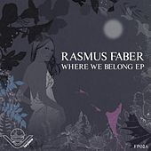 Where We Belong EP by Rasmus Faber