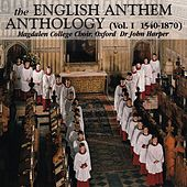 The English Anthem Anthology, Volume I (1540-1870) by Magdalen College Choir