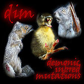 Demonic Inbred Mutations by D.I.M.