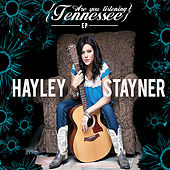 Are You Listening Tennessee by Hayley Stayner