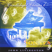 Candlelight Classics 6 - Sonata by John Livingston