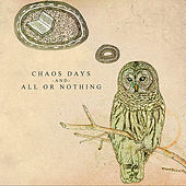 Chaos Days and All Or Nothing by All Or Nothing (1)