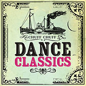 Chuff Chuff Dance Classics by Various Artists