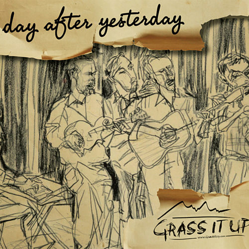 Day After Yesterday by Grass It Up