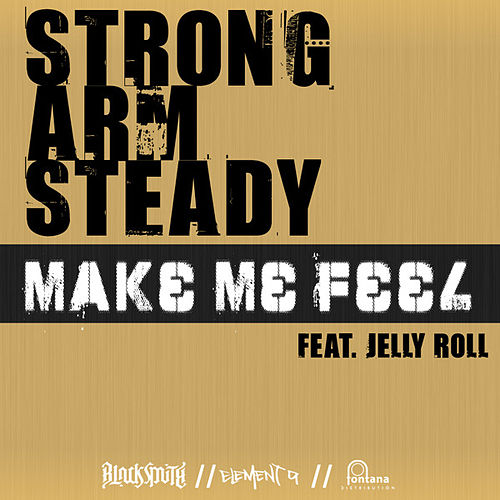 Make Me Feel by Strong Arm Steady