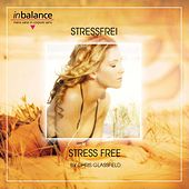 Stressfrei-Stress Free by Chris Glassfield