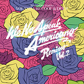 We No Speak Americano [Remixes Vol. 2] by Various Artists