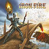 Metalmorphosized by Iron Fire