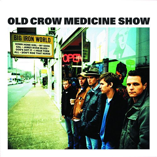 Big Iron World by Old Crow Medicine Show