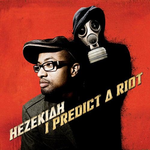I predict a riot by Hezekiah