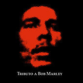 Tributo a Bob Marley by Various Artists