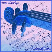 Classical Gems by Pete Hawkes