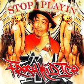 Stop Playin by Fresh Kid Ice