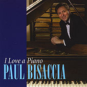 I Love a Piano by Paul Bisaccia