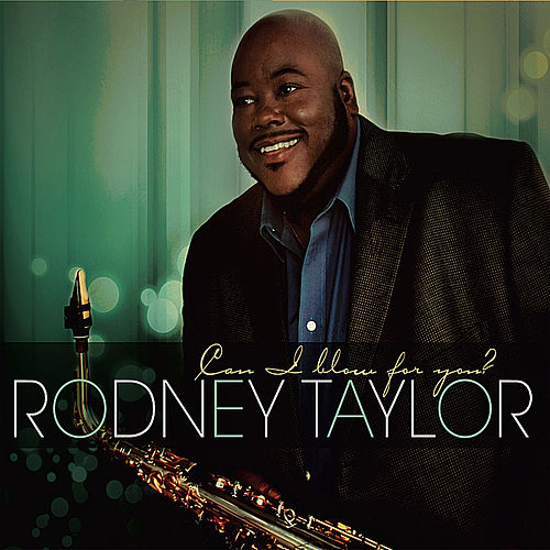 Can I Blow For You by Rodney 'RT' Taylor