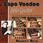 Capo Voodoo: Solo Guitar by Harvey Reid